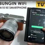 Tutorial Cara Menyambungkan Kamera Fujifilm X-A10 ke Smartphone Menggunakan Wifi