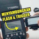 Tutorial Cara Menyambungkan Flash Godox ke Trigger