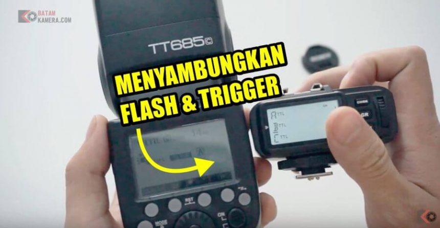 Cara Menyambungkan Flash Godox TT685 ke Trigger X1T