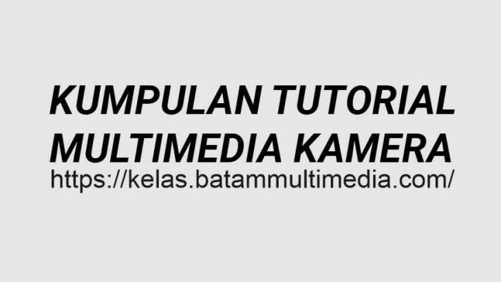 Situs Belajar Multimedia Kamera Indonesia